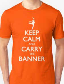 Keep Calm and Carry the Banner! T-Shirt