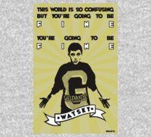 You're going to be fine - Watsky T-Shirt