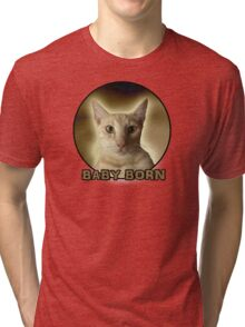 BABY BORN  Tri-blend T-Shirt
