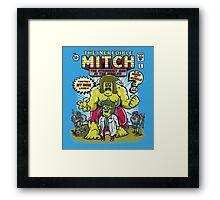The Incredible Mitch Framed Print