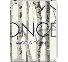 """Once Upon a Time (OUAT) - """"Magic is Coming."""" iPad Case/Skin"""