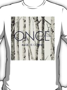 "Once Upon a Time (OUAT) - ""Magic is Coming."" T-Shirt"