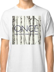 "Once Upon a Time (OUAT) - ""Magic Always Comes with a Price."" Classic T-Shirt"