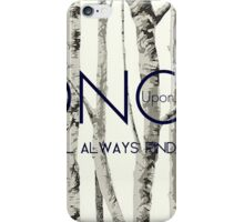 "Once Upon a Time (OUAT) - ""I Will Always Find You."" iPhone Case/Skin"