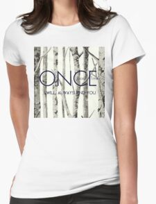 """Once Upon a Time (OUAT) - """"I Will Always Find You."""" Womens Fitted T-Shirt"""