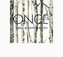 """Once Upon a Time (OUAT) - """"I Will Always Find You."""" T-Shirt"""