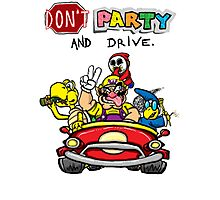 DON'T PARTY AND DRIVE Photographic Print