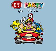 DON'T PARTY AND DRIVE Unisex T-Shirt