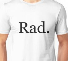 Rad stuff Unisex T-Shirt