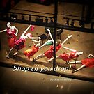 Shop til you drop! by Rita  H. Ireland