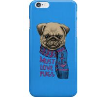 Must Love Pugs iPhone Case/Skin