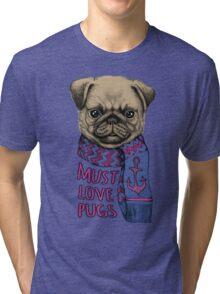 Must Love Pugs Tri-blend T-Shirt