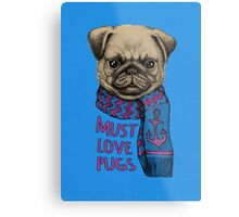 Must Love Pugs Metal Print