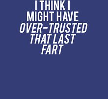 Over-Trusted Fart Unisex T-Shirt