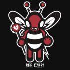 BEE CZAR!!! by sadmachine