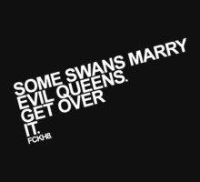 Some Swans marry Evil Queens. Get over it. Kids Clothes