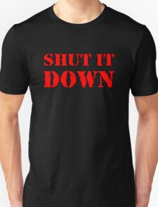 Shut it Down Unisex T-Shirt