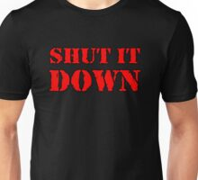 Shut it Down Unisex T-Shirt