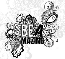 BE AMAZING by Tangldltd