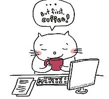 ... but first, coffee !! / Cat doodle by eyecreate