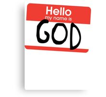 Hello, my name is God Canvas Print