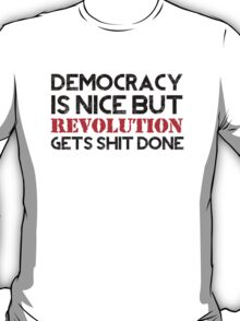REVOLUTION gets shit done! (Light BG) T-Shirt