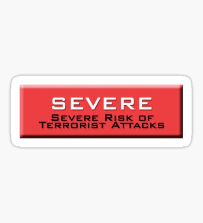 Severe (Homeland Security Advisory System chart) Sticker