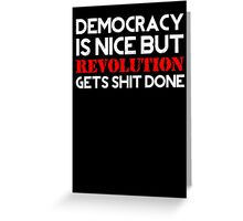 REVOLUTION gets shit done! (Dark BG) Greeting Card