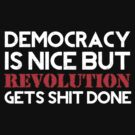 REVOLUTION gets shit done! (Dark BG) by Buddhuu