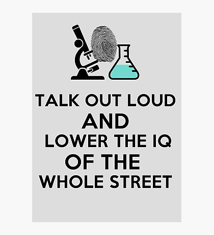 Lower the IQ of the whole street. Photographic Print