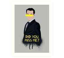 Did you miss me? Art Print