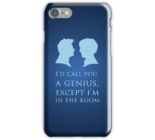 I'd Call You A Genius II iPhone Case/Skin