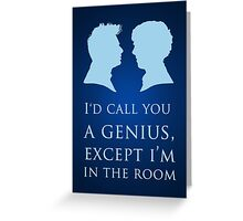 I'd Call You A Genius II Greeting Card