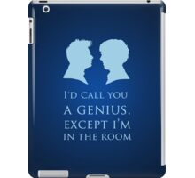 I'd Call You A Genius II iPad Case/Skin