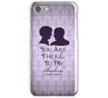The John To My Sherlock iPhone Case/Skin