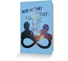 I Swear We Were Infinite II Greeting Card