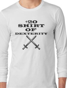 +20 Shirt of Dexterity Long Sleeve T-Shirt