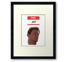 Hello, my Name is Jeff Framed Print