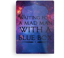 Waiting For A Mad Man With A Blue Box Metal Print