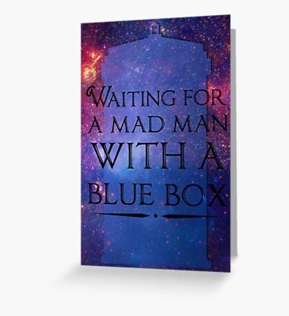 Waiting For A Mad Man With A Blue Box Greeting Card