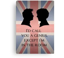 I'd Call You A Genius Canvas Print