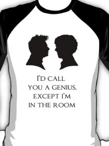 I'd Call You A Genius T-Shirt