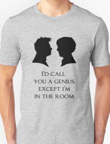 I'd Call You A Genius Unisex T-Shirt