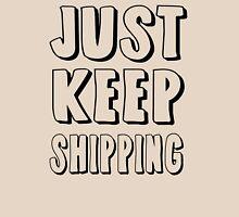 Just Keep Shipping T-Shirt