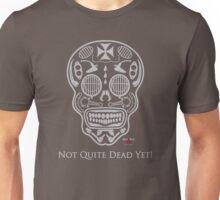 Not Quite Dead Yet Unisex T-Shirt