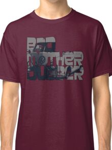 Bad Mother Dubber! Classic T-Shirt