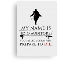 My Name Is Ezio Auditore Canvas Print