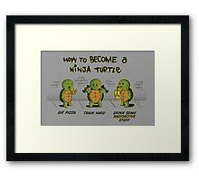 Become a Ninja Turtle Framed Print