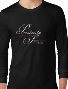 Posterity Can Bite Me - White Ink Long Sleeve T-Shirt