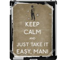 Keep calm and just take it easy man 14 iPad Case/Skin